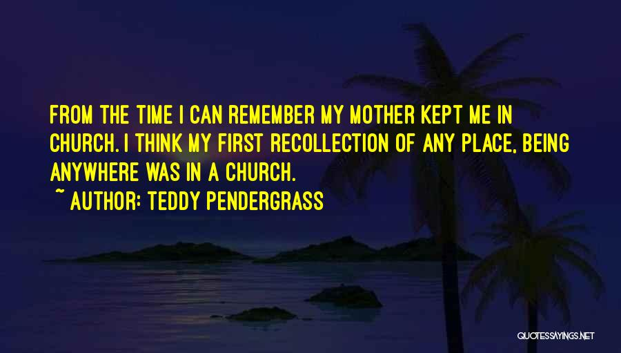 Remember The First Time Quotes By Teddy Pendergrass