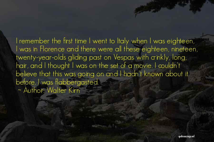 Remember The First Time Quotes By Walter Kirn