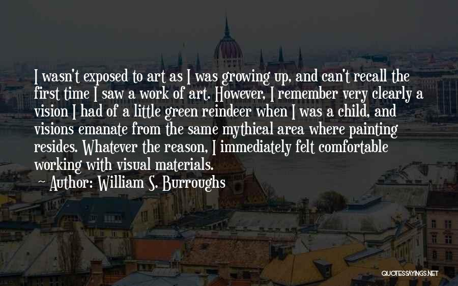 Remember The First Time Quotes By William S. Burroughs