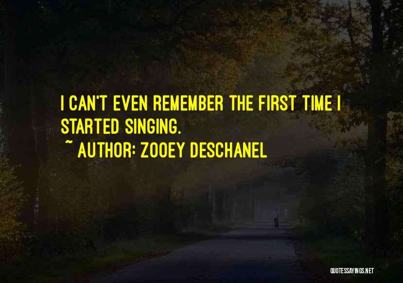 Remember The First Time Quotes By Zooey Deschanel