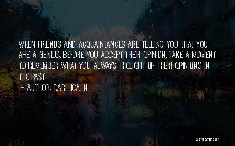 Remember The Moment Quotes By Carl Icahn