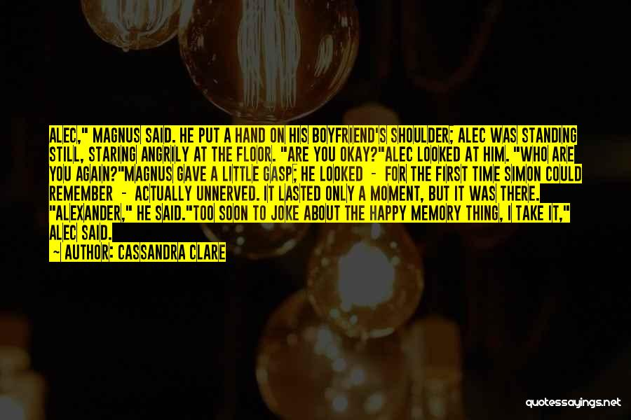 Remember The Moment Quotes By Cassandra Clare