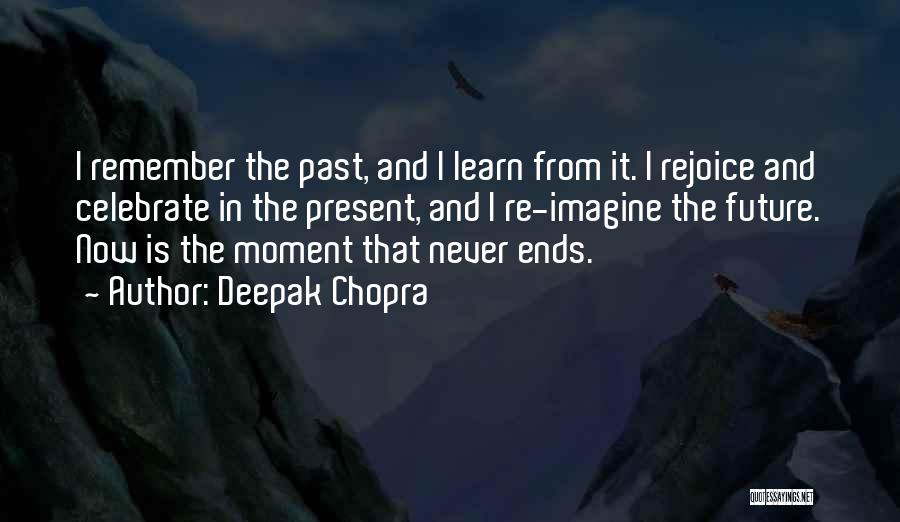Remember The Moment Quotes By Deepak Chopra
