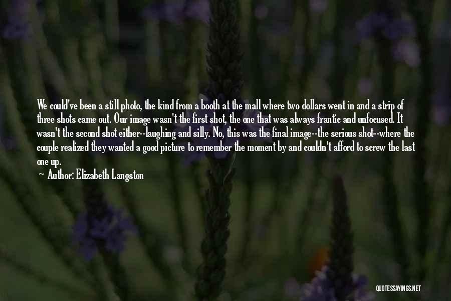 Remember The Moment Quotes By Elizabeth Langston