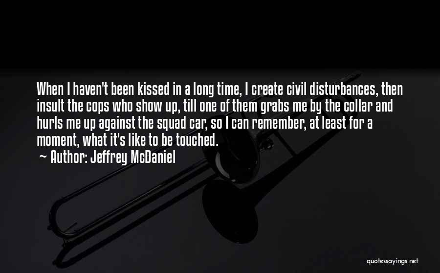 Remember The Moment Quotes By Jeffrey McDaniel