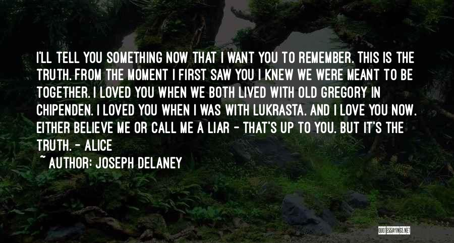 Remember The Moment Quotes By Joseph Delaney