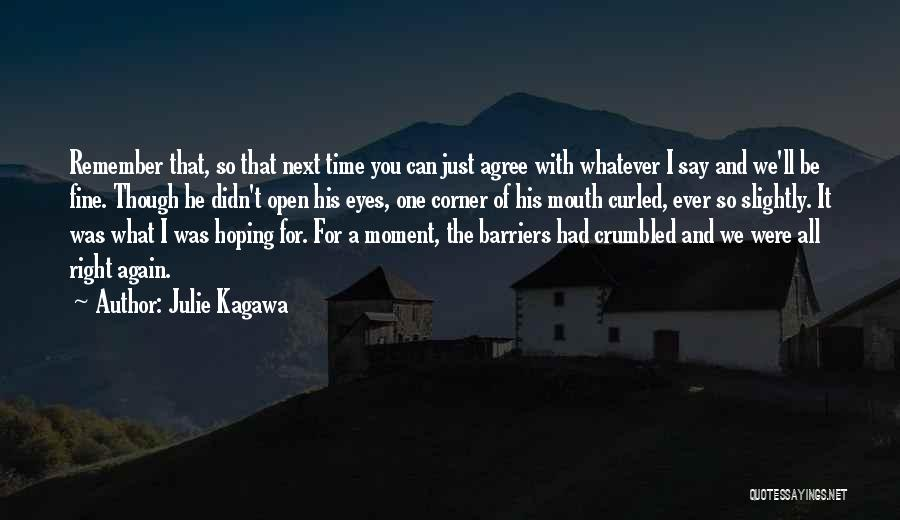 Remember The Moment Quotes By Julie Kagawa