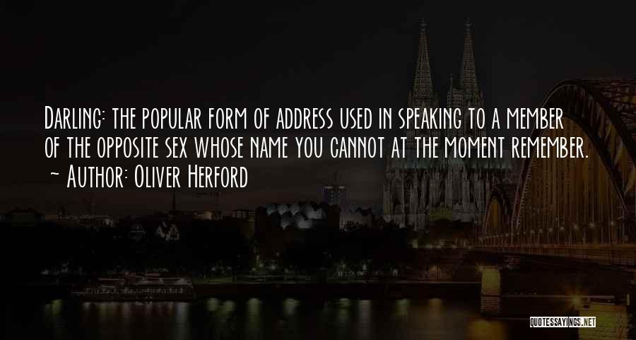Remember The Moment Quotes By Oliver Herford