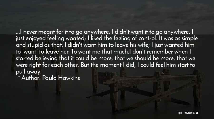 Remember The Moment Quotes By Paula Hawkins
