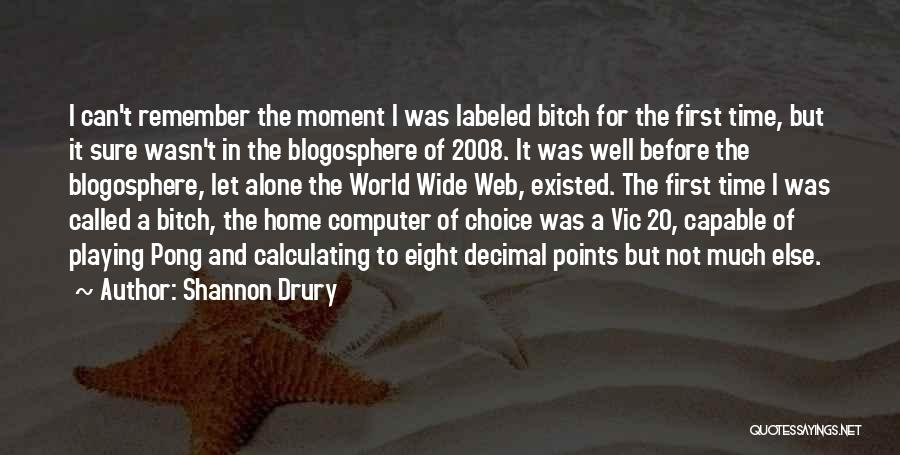 Remember The Moment Quotes By Shannon Drury