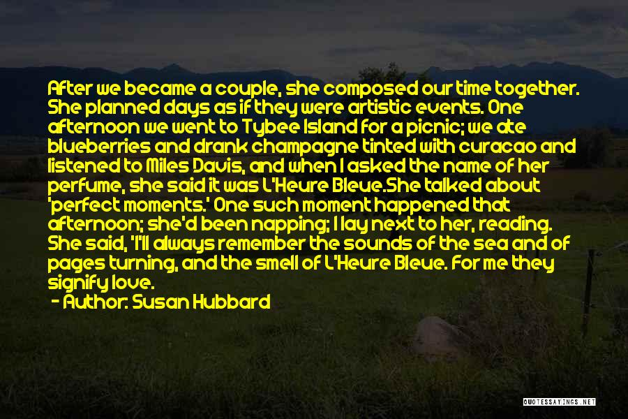 Remember The Moment Quotes By Susan Hubbard