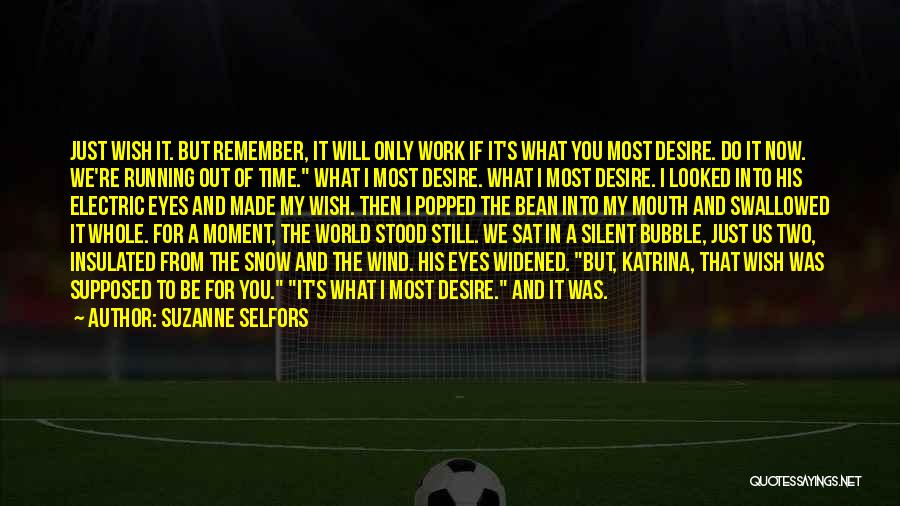 Remember The Moment Quotes By Suzanne Selfors