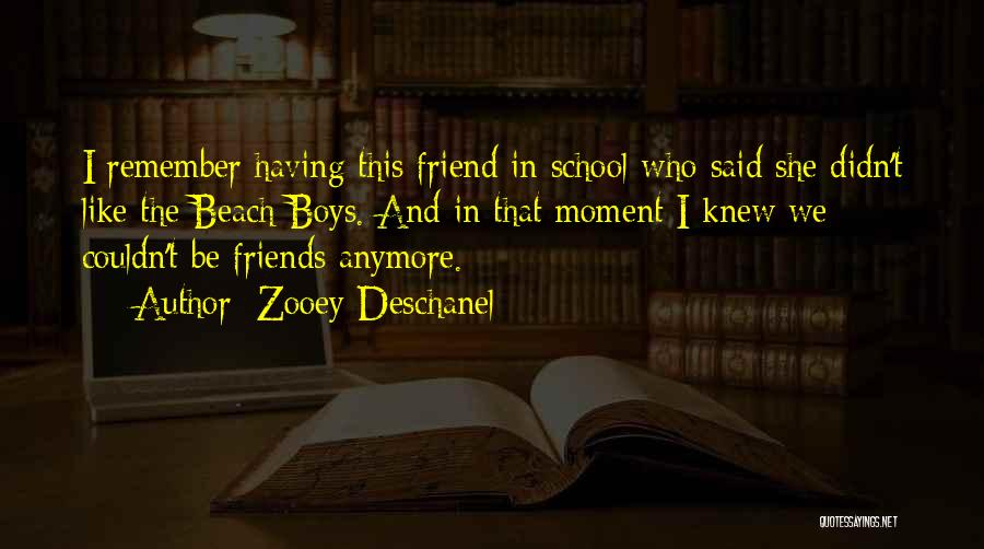 Remember The Moment Quotes By Zooey Deschanel