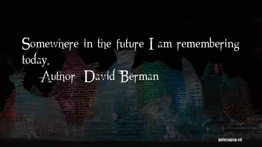 Remembering 9/11 Quotes By David Berman