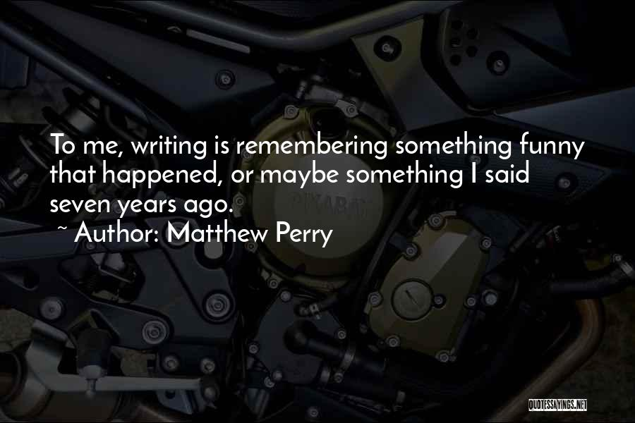 Remembering 9/11 Quotes By Matthew Perry