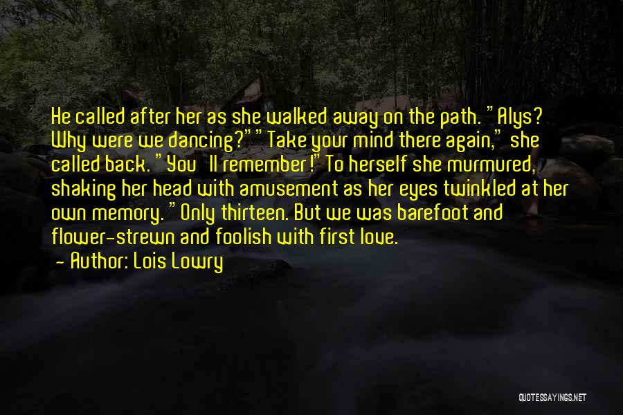 Remembering First Love Quotes By Lois Lowry