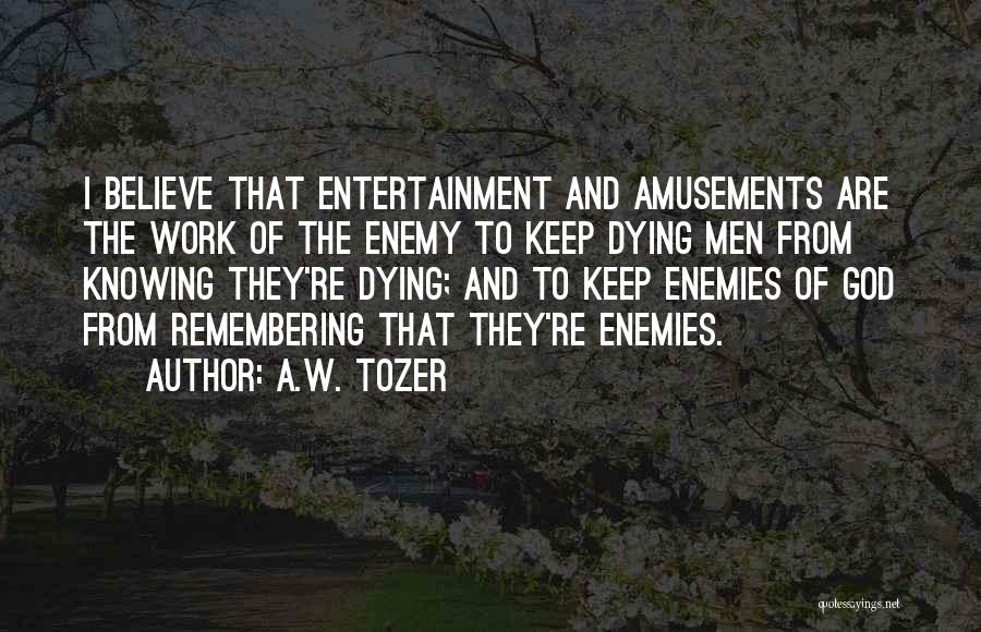 Remembering God Quotes By A.W. Tozer