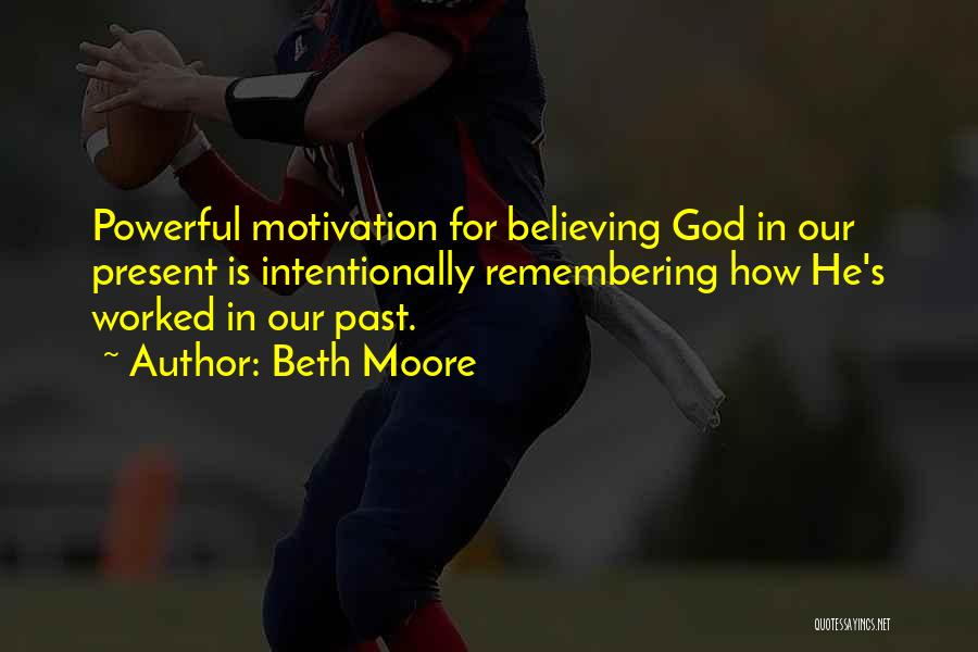 Remembering God Quotes By Beth Moore
