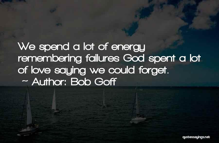 Remembering God Quotes By Bob Goff