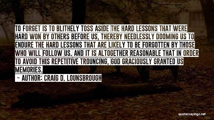 Remembering God Quotes By Craig D. Lounsbrough