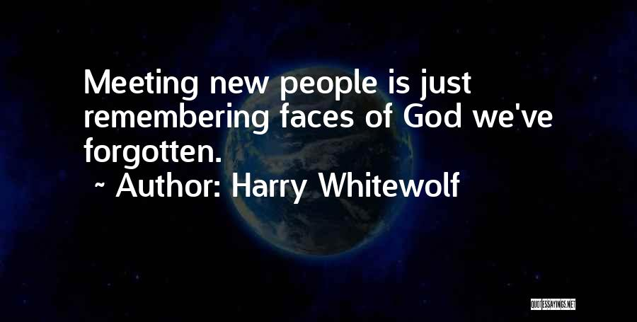 Remembering God Quotes By Harry Whitewolf