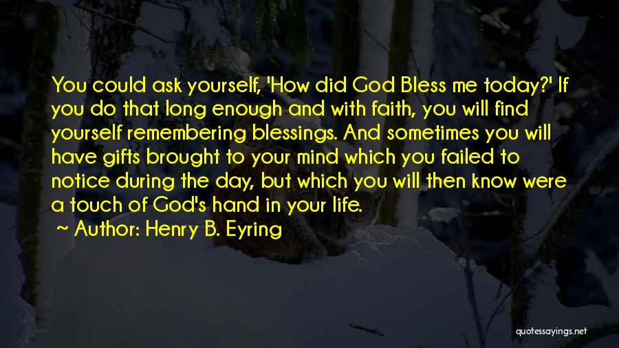 Remembering God Quotes By Henry B. Eyring