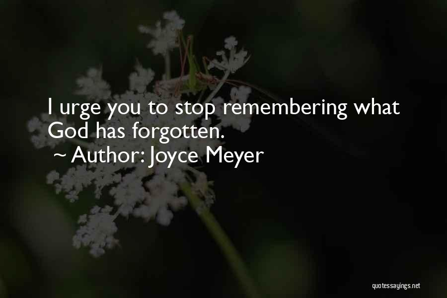 Remembering God Quotes By Joyce Meyer