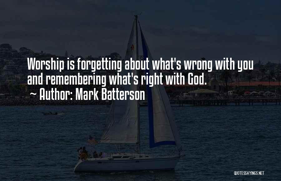 Remembering God Quotes By Mark Batterson
