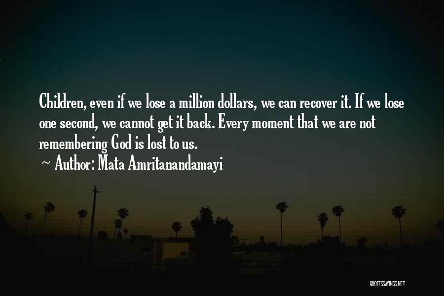 Remembering God Quotes By Mata Amritanandamayi