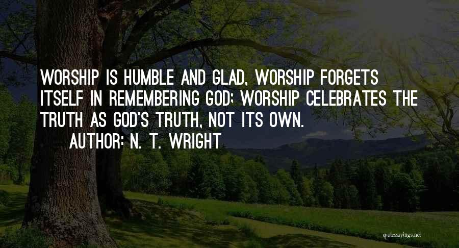 Remembering God Quotes By N. T. Wright