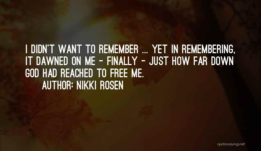 Remembering God Quotes By Nikki Rosen