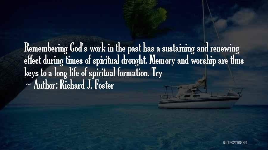 Remembering God Quotes By Richard J. Foster