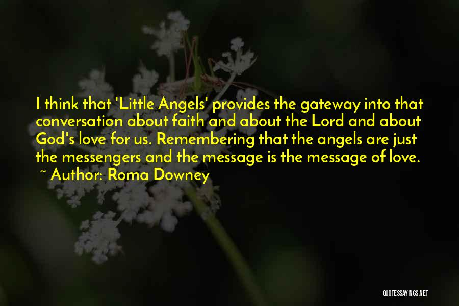 Remembering God Quotes By Roma Downey