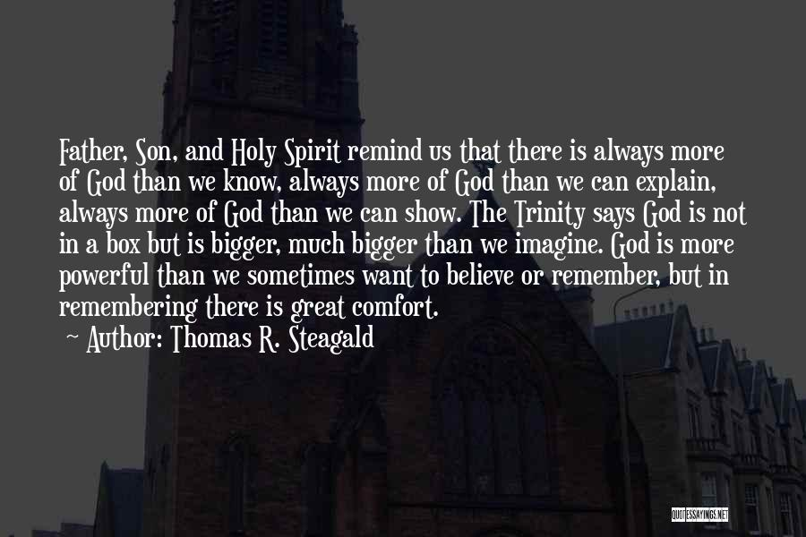 Remembering God Quotes By Thomas R. Steagald
