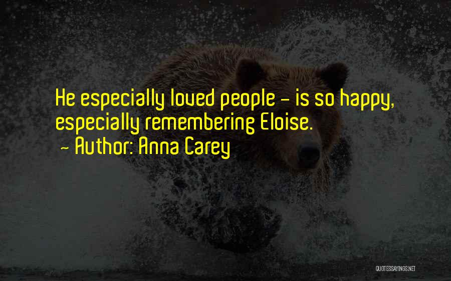 Remembering Loved Ones Quotes By Anna Carey