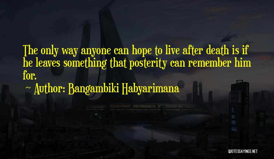 Remembering Loved Ones Quotes By Bangambiki Habyarimana