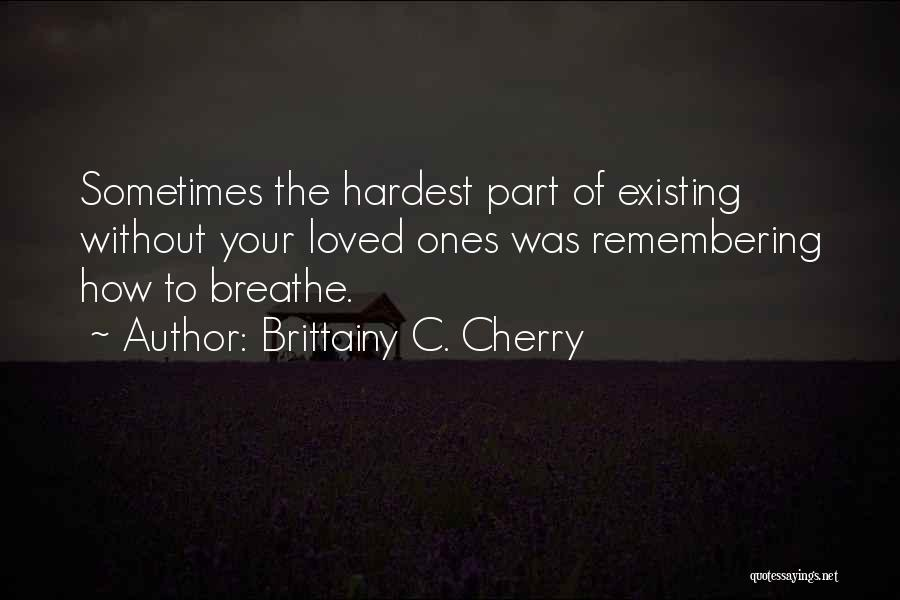 Remembering Loved Ones Quotes By Brittainy C. Cherry