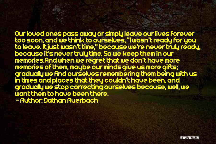 Remembering Loved Ones Quotes By Dathan Auerbach