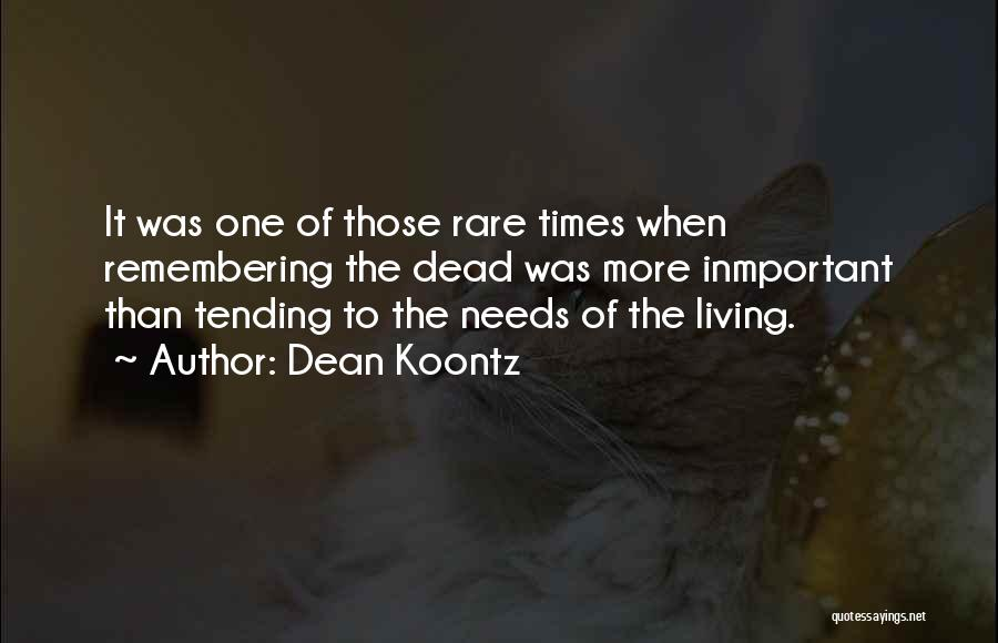 Remembering Loved Ones Quotes By Dean Koontz
