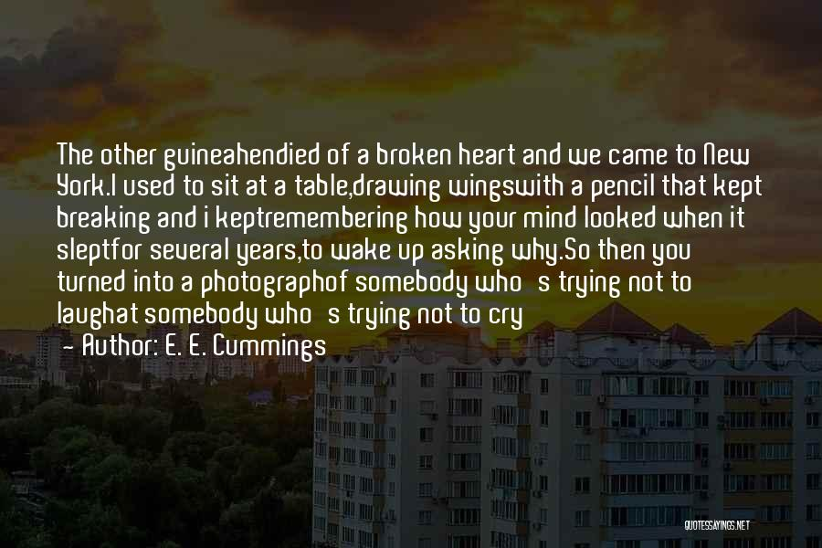 Remembering Loved Ones Quotes By E. E. Cummings