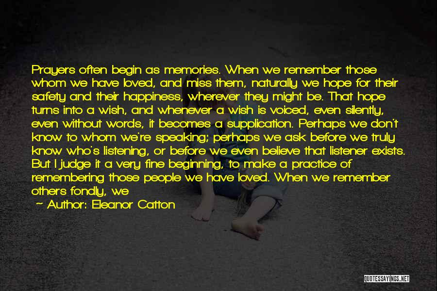 Remembering Loved Ones Quotes By Eleanor Catton