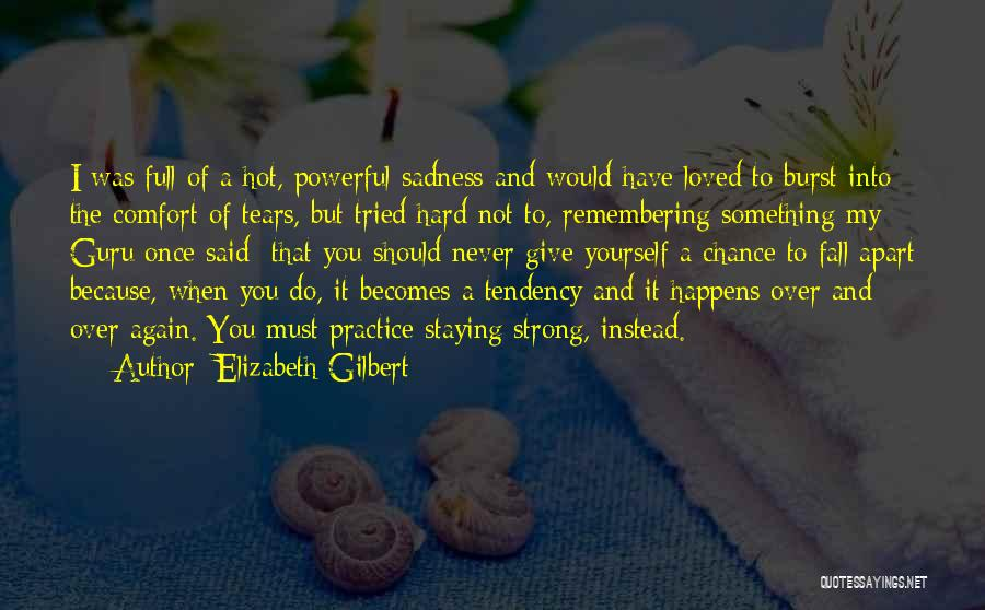 Remembering Loved Ones Quotes By Elizabeth Gilbert