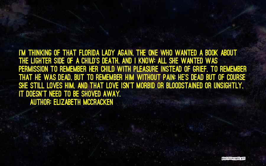 Remembering Loved Ones Quotes By Elizabeth McCracken