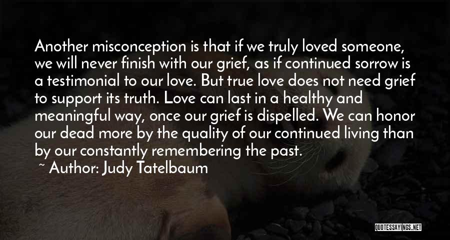 Remembering Loved Ones Quotes By Judy Tatelbaum