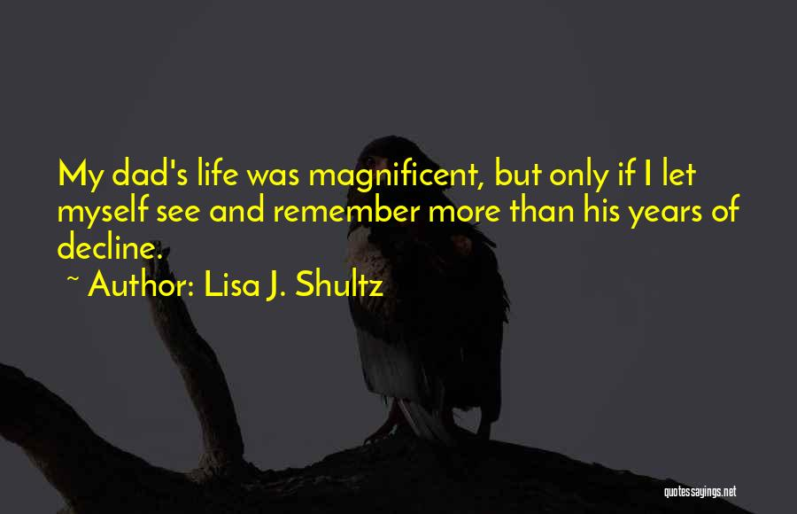 Remembering Loved Ones Quotes By Lisa J. Shultz