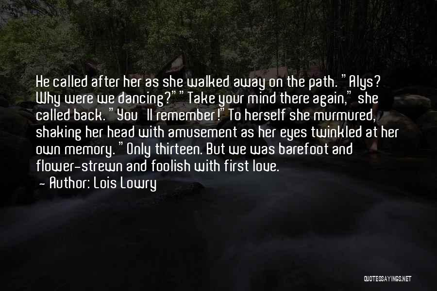 Remembering Loved Ones Quotes By Lois Lowry