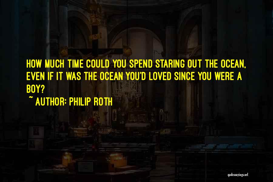 Remembering Loved Ones Quotes By Philip Roth