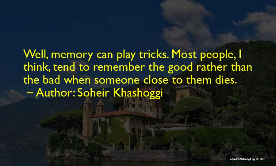Remembering Loved Ones Quotes By Soheir Khashoggi