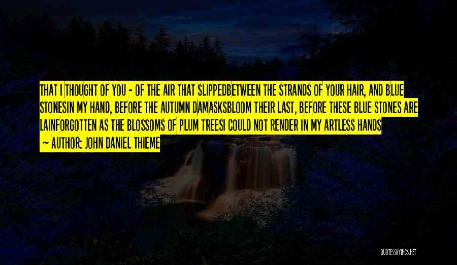 Remembering My Love Quotes By John Daniel Thieme