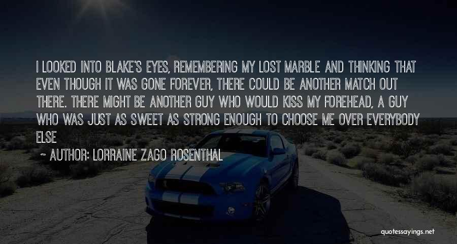 Remembering My Love Quotes By Lorraine Zago Rosenthal